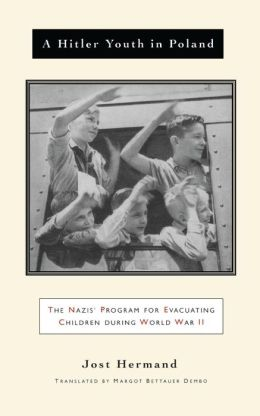 A Hitler Youth in Poland: The Nazi Children's Evacuation Program During World War II