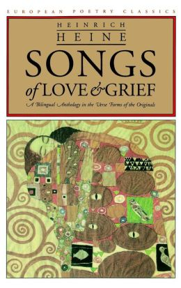 Songs of Love and Grief: A Bilingual Anthology in the Verse Forms of the Originals