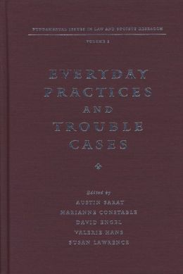 Everyday Practices and Trouble Cases: Fundamental Issues in Law and Society Research: Volume 2