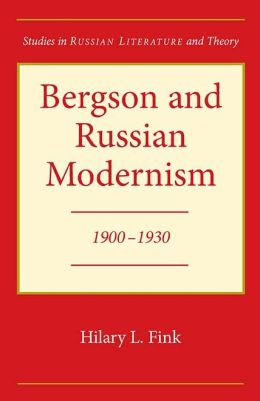 Bergson and Russian Modernism, 1900-1930