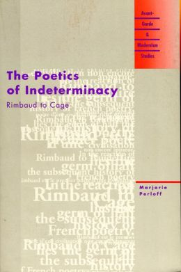 Poetics of Indeterminacy: Rimbaud to Cage