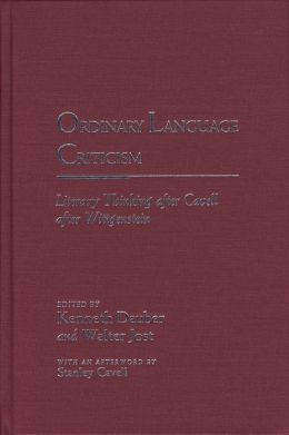 Ordinary Language Criticism: Literary Thinking after Cavell after Wittgenstein