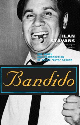 Bandido: The Death and Resurrection of Oscar Zeta Acosta