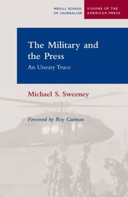 Military and the Press: An Uneasy Truce