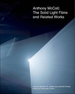 Anthony McCall: The Solid Light Films and Related Works