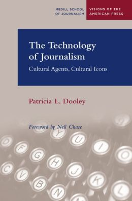 Technology of Journalism: Cultural Agents, Cultural Icons