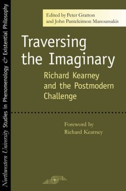Traversing the Imaginary: Richard Kearney and the Postmodern Challenge