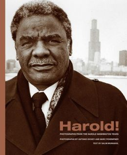 Harold!: Photographs from the Harold Washington Years