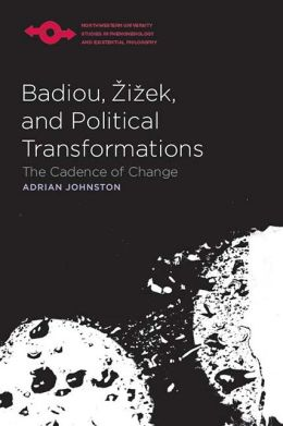 Badiou, Zizek, and Political Transformations: The Cadence of Change