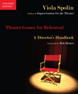 Theater Games for Rehearsal: A Director's Handbook, Updated Edition