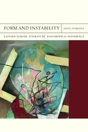 Form and Instability: Eastern Europe, Literature, Postimperial Difference