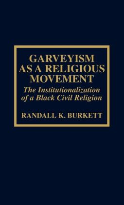 Garveyism as a Religious Movement: The Institutionalization of a Black Civil Religion