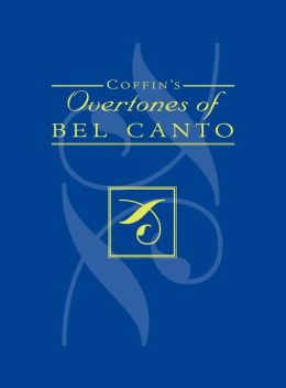 Coffin's Overtones Of Bel Canto