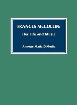 Frances McCollin: Her Life & Music