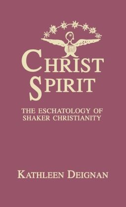 Christ Spirit: The Eschatology of Shaker Christianity