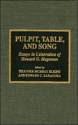 Pulpit, Table, and Song: Essays in Celebration of Howard G. Hageman