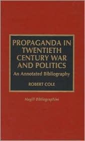 Propaganda in Twentieth Century War and Politics: An Annotated Bibliography