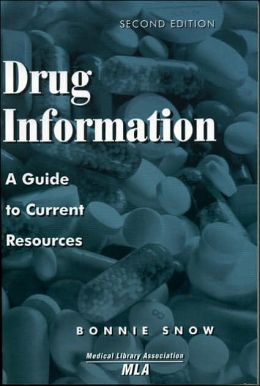 Drug Information: A Guide to Current Resources