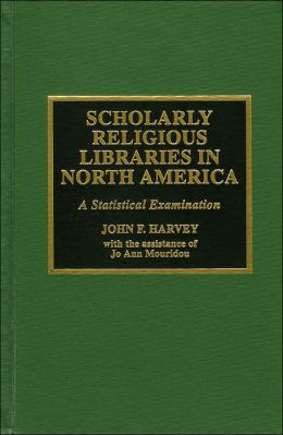 Scholarly Religious Libraries in North America : A Statistical Examination