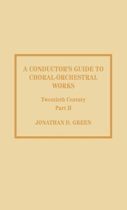 Conductor's Guide To Choral-Orchestral Works, Twentieth Century