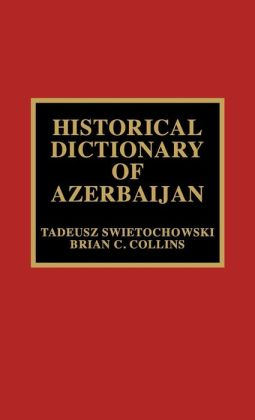 Historical Dictionary Of Azerbaijan