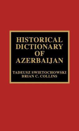 Historical Dictionary Of Azerbaijan