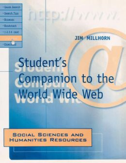 Student's Companion to the World Wide Web: Social Sciences and Humanities Resources