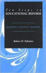 Ten Steps to Educational Reform: Making Change Happen