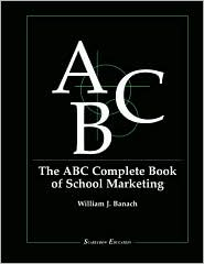 The ABC Complete Book of School Marketing