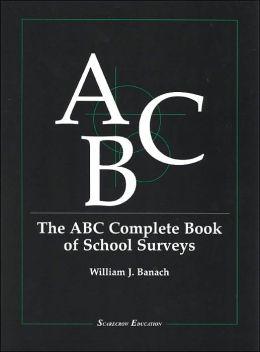 The ABC Complete Book of School Surveys
