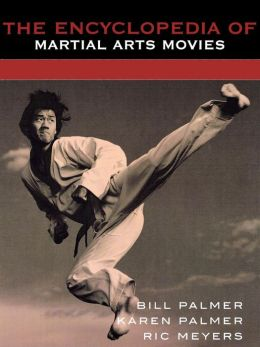Encyclopedia Of Martial Arts Movies