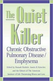 The Quiet Killer: Emphysema/Chronic Obstructive Pulmonary Disease