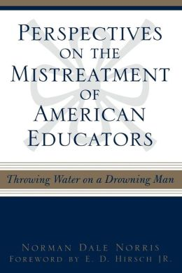 Perspectives On The Mistreatment Of American Educators