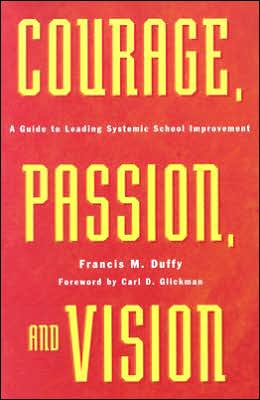 Courage, Passion, and Vision: A Guide to Leading Systemic School Improvement