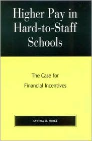 Higher Pay in Hard-to-Staff Schools: The Case for Financial Incentives