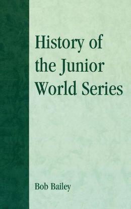 History Of The Junior World Series
