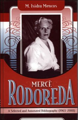 Merce Rodoreda: A Selected and Annotated Bibliography (1963-2001)