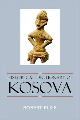 Historical Dictionary of Kosova