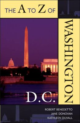 The A to Z of Washington, D. C.