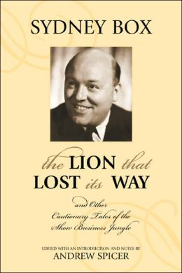 The Lion That Lost Its Way: And Other Cautionary Tales of the Show Business Jungle