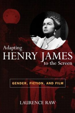 Adapting Henry James To The Screen