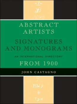 Abstract Artists: Signatures and Monograms, An International Directory