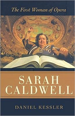 Sarah Caldwell: The First Woman of Opera