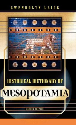 Historical Dictionary of Mesopotamia