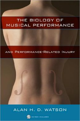 Biology of Musical Performance and Performance-Related Injury