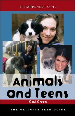 Animals and Teens: The Ultimate Teen Guide