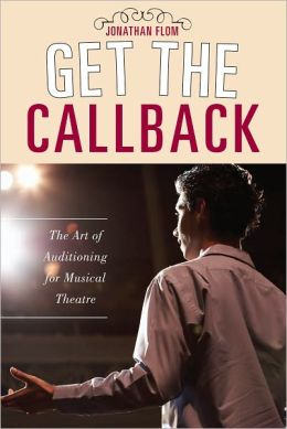 Get the Callback: The Art of Auditioning for Musical Theatre