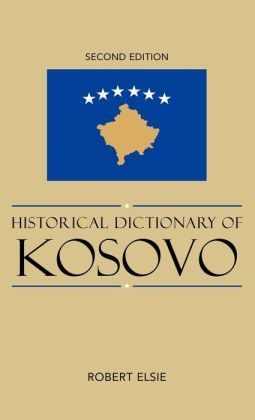 Historical Dictionary of Kosovo