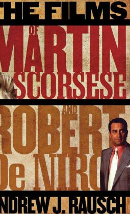 The Collaborations of Martin Scorsese and Robert De Niro