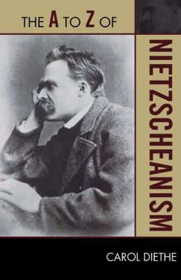 The A to Z of Nietzscheanism